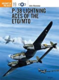P-38 Lightning Aces of the ETO/MTO (Osprey Aircraft of the Aces No 19)