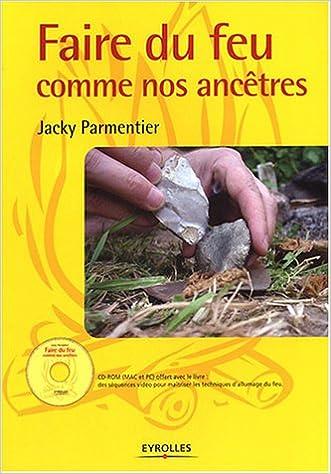 Téléchargement Faire du feu comme nos ancêtres (1 livre + 1 CD-ROM) pdf, epub