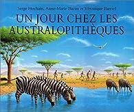 Un jour chez les australopithèques par Serge Hochain