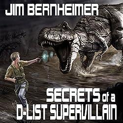 Secrets of a D-List Supervillain