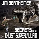 Secrets of a D-List Supervillain | Jim Bernheimer