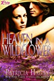 Heaven in a Wildflower by Patricia Hagan front cover