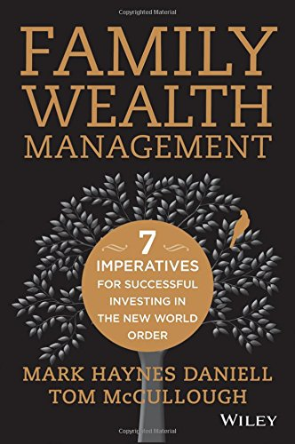 Family Wealth Management: Seven Imperatives for Successful Investing in the New World (Multi Family Office)