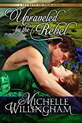 Unraveled by the Rebel (Secrets in Silk, Book Two)