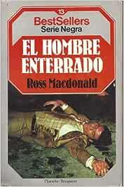 Hombre enterrado, el: Amazon.es: Macdonald, Ross: Libros