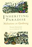 img - for Inheriting Paradise: Meditations on Gardening book / textbook / text book