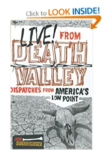 Live! From Death Valley: Dispatches from America's Low Point John Robert Soennichsen