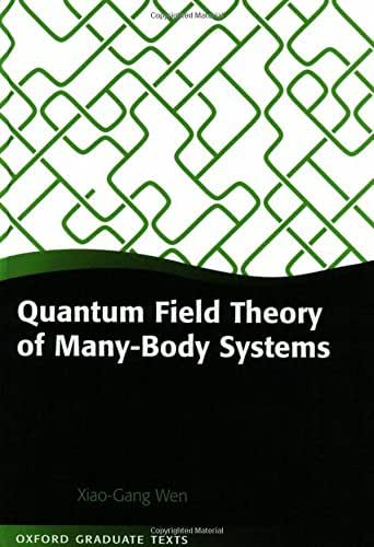 Quantum Field Theory of Many-body Systems: From the Origin of Sound to an Origin of Light and Electrons (Oxford Graduate Texts)