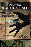 Encyclopedia of Forensic Science, Robert Gardner and Dennis Shortelle, 1573561703