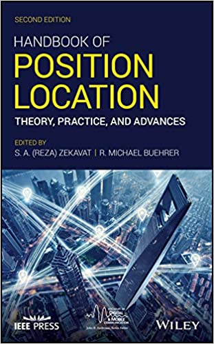 Handbook of Position Location: Theory, Practice, and Advances (IEEE