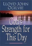 God's Strength for This Day, Lloyd J. Ogilvie, 0736904735
