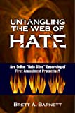 "Untangling the Web of Hate: Are Online ""Hate Sites"" Deserving of First Amendment Protection? - Student Edition"