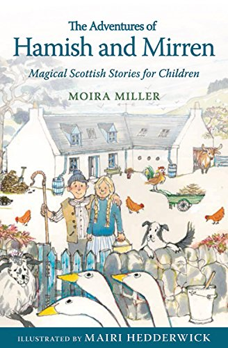 The Adventures of Hamish and Mirren: Magical Scottish Stories for Children (Young Kelpies) (Ye Cannae Shove Yer Granny Off A Bus)