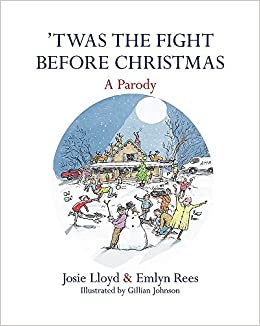 twas the fight before christmas a parody emlyn rees josie lloyd 9781472125118 amazoncom books - Twas The Night Before Christmas Parody