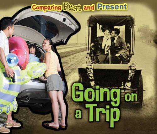 Going on a Trip (Comparing Past and Present)