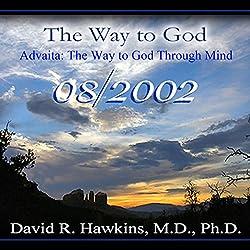 The Way to God: Advaita - The Way to God Through Mind