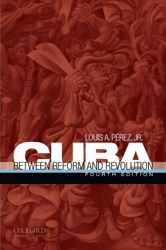 Cuba: Between Reform and Revolution (Latin American Histories)