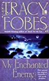 My Enchanted Enemy, Tracy Fobes, 0743412796