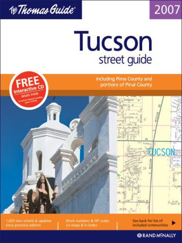 The Thomas Guide 2007 Tucson street guide including Pima County and portions of Pinal County