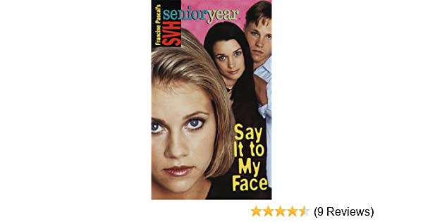 Amazon.com: Say It to My Face (Sweet Valley High Sr. Year(TM)) (9780553570274): Francine Pascal: Books