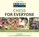 Knack Chess For Everyone: A Step-by-step Guide To Rules, Moves & Winning Strategies (knack: Make It Easy)-Al Lawrence