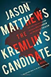 The Kremlin's Candidate: A Novel (The Red Sparrow Trilogy)