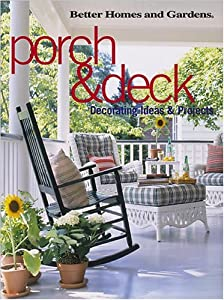 Porch deck decorating ideas and projects better homes and gardens new and used books from - Better homes and gardens decorating ideas ...