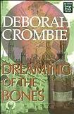 Dreaming of the Bones, Deborah Crombie, 1568958994