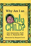 Why Am I an Only Child?, Jane Annunziata and Marc A. Nemiroff, 1557985065