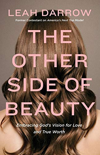 The Other Side of Beauty: Embracing God's Vision for Love and True Worth