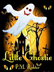 Little Ghostie (A Halloween Fantasy for Children)