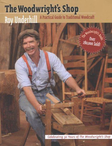 Shop Guides (The Woodwright's Shop: A Practical Guide to Traditional Woodcraft)