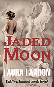 Jaded Moon (Ransomed Jewels Book 2) by [Landon, Laura]