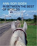 Ann Sofi Siden - In Between the Best of Worlds, Robert Fleck, Kathryn Kanjo, 3865210864