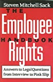 The Employee Rights Handbook, Steven Mitchell Sack, 0816020647