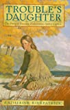 Trouble's Daughter, Katherine Kirkpatrick, 0385326009