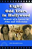 Eighty Odd Years in Hollywood, John Meredyth Lucas, 0786418389