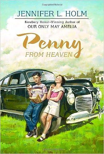Penny from Heaven (Newbery Honor Book): Holm, Jennifer L.: 9780375836879:  Amazon.com: Books
