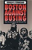 Boston Against Busing 9780807819296