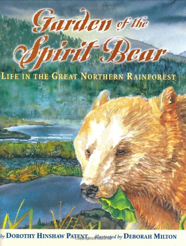 (Garden of the Spirit Bear: Life in the Great Northern Rainforest (Outstanding Science Trade Books for Students K-12))