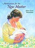 Meditations for the New Mother, Helen G. Brenneman, 0836133994