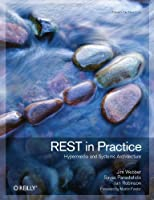 REST in Practice: Hypermedia and Systems Architecture Front Cover