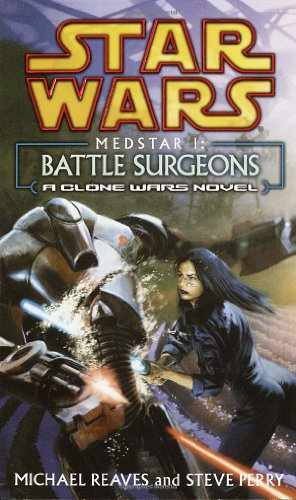 Star Wars: Medstar I - Battle Surgeons (A Clone Wars Novel) - Book  of the Star Wars Legends