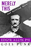 img - for Merely This and Nothing More: Poe Goes Punk (Writerpunk Project) (Volume 3) book / textbook / text book