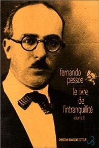 Le Livre de l'intranquillité, tome 2 par Fernando Pessoa