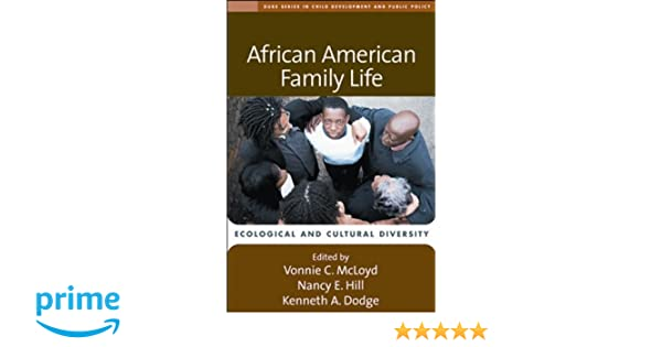 Amazon african american family life ecological and cultural amazon african american family life ecological and cultural diversity the duke series in child development and public policy 9781593854676 vonnie fandeluxe Gallery