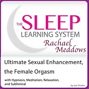 Ultimate Sexual Enhancement, the Female Orgasm Audiobook