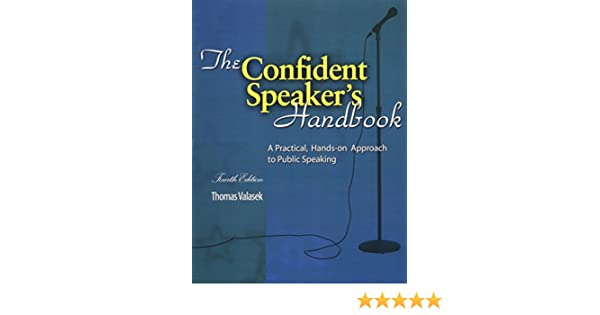 The confident speakers handbook a practical hands on approach the confident speakers handbook a practical hands on approach to public speaking valasek thomas 9781465211538 amazon books fandeluxe Images