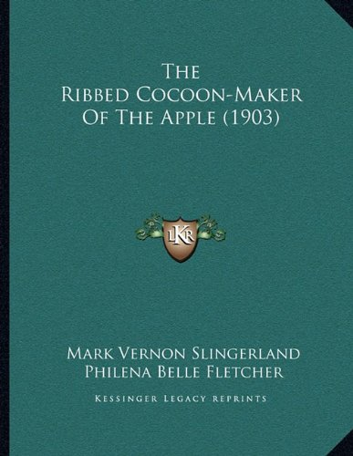 The Ribbed Cocoon-Maker Of The Apple (1903)