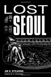 Lost Seoul, Jin Stearns and Carolyn Stearns, 1300808640